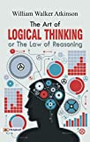 The Art of Logical Thinking or The Law of Reasoning