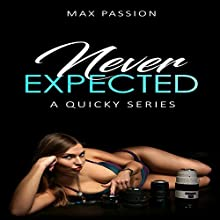 Never Expected: A Quicky Series Audiobook by Max Passion Narrated by Harriet Seed