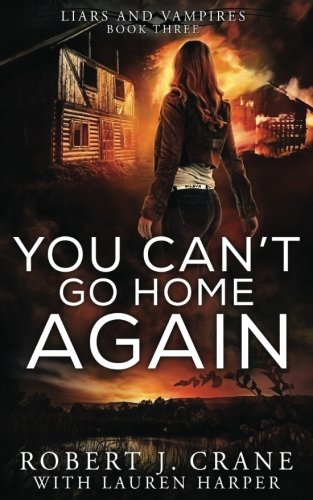You Can't Go Home Again (Liars and Vampires) (Volume 3)