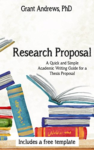 research proposal academic writing guide for graduate students  a quick and easy guide to writing a research proposal