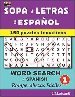 Sopa De Letras En Espanol Word Search In Spanish 150 Temas Emocionantes En Espanol Spanish Edition Lubandi J S Jaja Media 9781795163446 Amazon Com Books