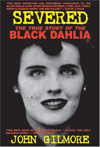 Severed: The True Story of the Black Dahlia Murder