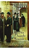 Branches Of The Chassidic Menorah: Biographical Sketches Based On The Essay Father Of Chassidus By The Previous Lubavitcher Rebbe