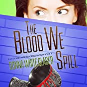 The Blood We Spill: The Letty Whittaker 12 Step Mysteries, Book 4 | Donna White Glaser