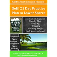 Golf: 21 Day Practice Plan to Lower Scores: Step by Step Practices & Worksheets