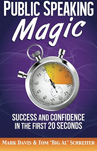 Public Speaking Magic: Success and Confidence in the First 20 Seconds by Fortune Network Publishing