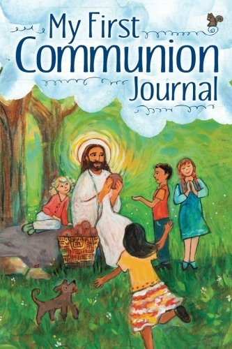 My First Communion Journal (Journals for Catholic Kids) (Volume 1) ()