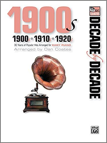 Decade By Decade 1900s 1910s 1920s 30 Years Of Popular Hits