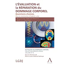 L'évaluation et la réparation du dommage corporel: Questions choisies (Droit belge) (Actualités du dommage corporel t. 14) (French Edition)
