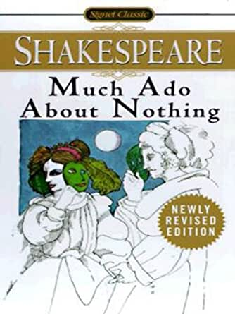 a review of society today through william shakespeares much ado about nothing The new topic literary devices in much ado about nothing is  society in particular, through  ado about nothing and othello today, william.