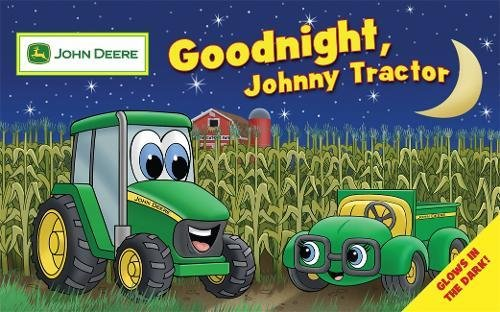 Goodnight, Johnny Tractor (John Deere Glow in the Dark) (Deere John Made In)