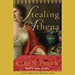 Stealing Athena: A Novel | Karen Essex