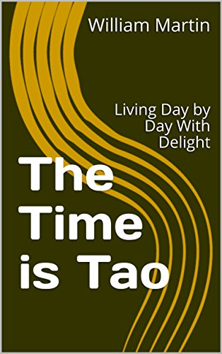 The Time is Tao: Living Day by Day With Delight
