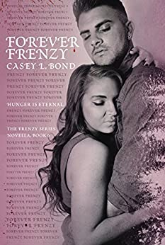 Forever Frenzy (The Frenzy Series Book 6) by [Bond, Casey L. ]