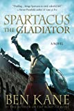 Spartacus: the Gladiator, Ben Kane, 1250021561