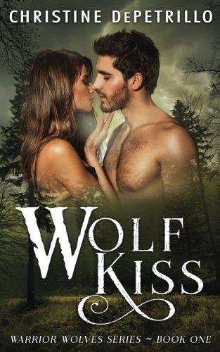 Wolf Kiss (Warrior Wolves) (Volume 1) pdf epub