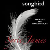 Songbird: The Harrison Duet, Book 1 | Syrie James