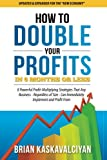 How to Double Your Profits in 6 Months or Less