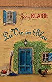 La Vie en Bleu (Renovating Hearts Series)