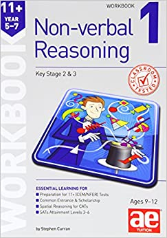 11+ Non-Verbal Reasoning Year 5-7 Workbook 1: Including Multiple Choice Test Technique
