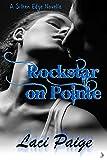 Rockstar on Pointe: A Silken Edge (Sinful Souls) Novella