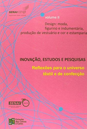 Inovacao, Estudos e Pesquisas: Design - Moda Figurino e Indumentaria Producao de Vestuario Cor e Estampa - Vol.2