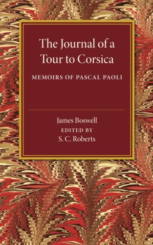 The Journal of a Tour to Corsica: And Memoirs of Pascal Paoli