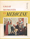img - for Great Moments in Medicine; the Stories and Paintings in the Series. a History of Medicine in Pictures book / textbook / text book