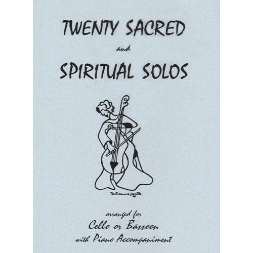 20 Sacred and Spiritual Solos Cello or Bassoon and Piano - by Daniel Kelley - Last Resort