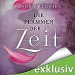 Flammen der Zeit (Die Zeitlos-Trilogie 3) | Sandra Regnier