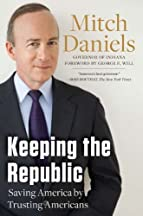 Keeping The Republic: Saving America By Trusting Americans