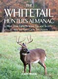 The Whitetail Hunter's Almanac, John Weiss, 1626360960