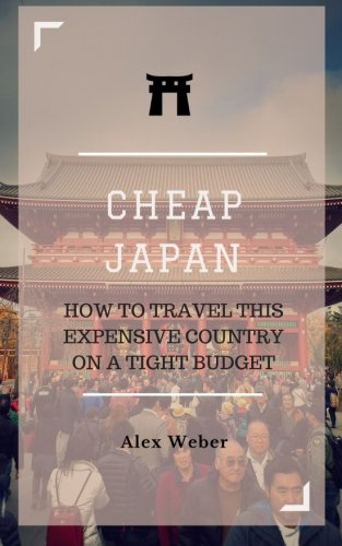 Cheap Japan: How to Travel This Expensive Country on a Tight Budget