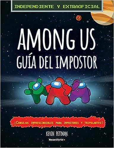 Among Us: Guía del impostor y manual de detección de Kevin Pettman