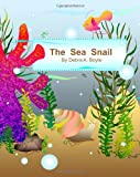 The Sea Snail, Debra Boyle, 1461014484