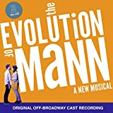 The Evolution of Mann: A New Musical (Original off- Broadway Cast Recording)