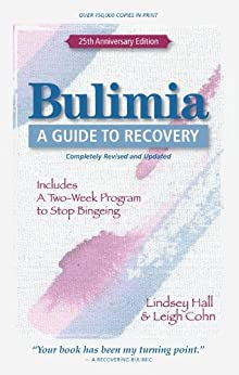 Bulimia: A Guide to Recovery by [Hall, Lindsey, Cohn, Leigh]