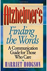 Alzheimers - Finding the Words: A Communication Guide for Those Who Care Kindle Edition