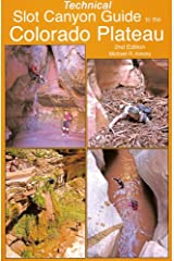 Technical Slot Canyon Guide to the Colorado Plateau Paperback