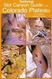 img - for Technical Slot Canyon Guide to the Colorado Plateau book / textbook / text book