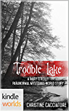 Mary O'Reilly Paranormal Mysteries: Trouble Lake (Kindle Worlds Novella)