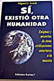 img - for Si, Existio otra Humanidad book / textbook / text book
