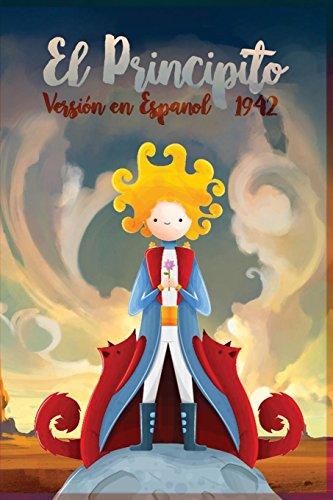 El Principito 1942 Version en español  [de Saint- Exupèry, Antoine] (Tapa Blanda)