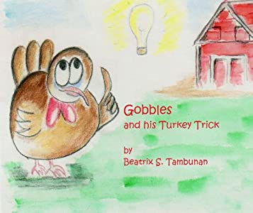 Gobbles and His Turkey Trick