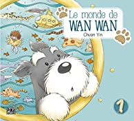 Le monde de Wan Wan, tome 1 par Yin Chuan