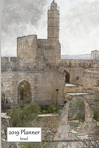2019 Planner Israel: Medium Size Weekly Sunday Starting 2019 Organizer Or Appointment Book With  Tower of David, Jerusalem Cover