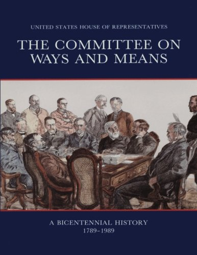 The Committee on Ways and Means: A Bicentennial History 1789-1989