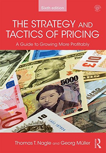 The Strategy And Tactics Of Pricing  A Guide To Growing More Profitably