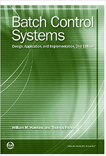 Batch Control Systems: Design, Application and Implementation (Resources for Measurement and Control Series)