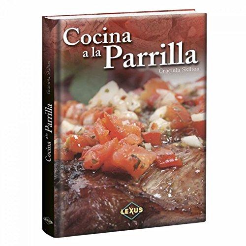 COCINA A LA PARRILLA (LEXUS): LEXUS: Amazon.com: Books